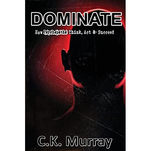 Dominate: How Psychopaths Think, Act and Succeed Paperback – March 25, 2018